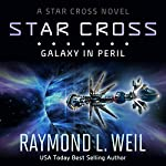 The Star Cross: Galaxy in Peril | Raymond L. Weil