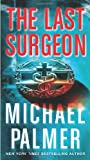 The Last Surgeon, Michael Palmer, 031258749X