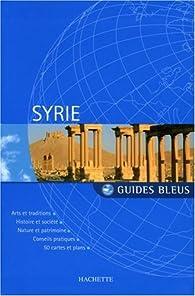 Guide Bleu : Syrie par Guide Bleu