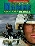 Today's Marine Heroes, Michael Sandler and Fred J. Pushies, 1617724440