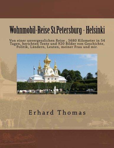 Price comparison product image Wohnmobil-Reise St.Petersburg - Helsinki: Dass unsere Sommerfahrt ueber 5500 Kilometer nach St. Petersburg so gluecklich gelang,  gebuehrt vor allem meiner lieben Frau grosser Dank. (German Edition)