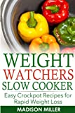 img - for WEIGHT WATCHERS RECIPES: Weight Watchers Slow Cooker Cookbook The SmartPoints Di: Easy Crockpot Recipes for Rapid Weight Loss including SmartPointTM (Weight Watchers Smart Point Recipes) book / textbook / text book