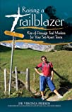 Raising a Trailblazer, Virginia Friesen, 0978993136