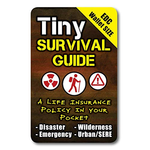 Tiny Survival Guide: A Life Insurance Policy in Your Pocket - The Ultimate 'Survive Anything' Everyday Carry: Emergency, Disaster Preparedness Micro-Guide