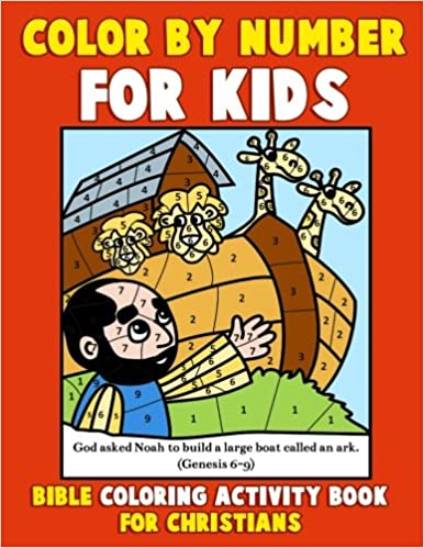 Color By Number For Kids Bible Coloring Activity Book Christians Stories Inspired Pages With Verses To Help Learn About The