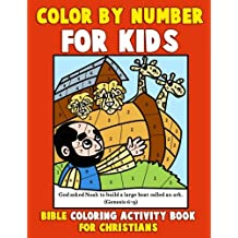 Color by Number for Kids: Bible Coloring Activity Book for Christians: Bible Stories Inspired Coloring Pages With Bible Verses to Help Learn About the Bible and Jesus Christ