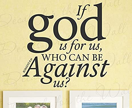 Amazon.com: If God Is For Us Who Can Be Against Us? - Romans 8:31 ...