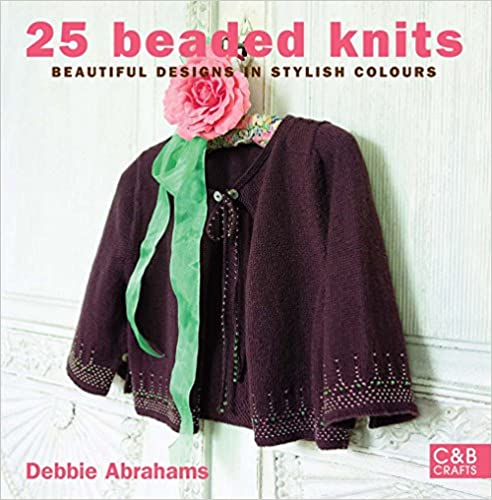 Download online 25 Beaded Knits: Beautiful Designs in Stylish Colours (C&b Crafts) PDF, azw (Kindle), ePub, doc, mobi