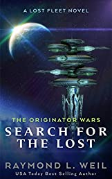 The Originator Wars: Search for the Lost: A Lost Fleet Novel