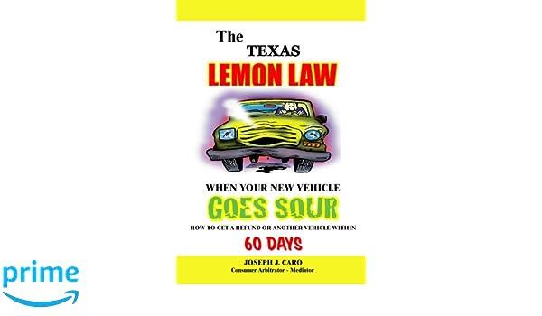 Lemon Law Texas >> The Texas Lemon Law When Your New Vehicle Goes Sour