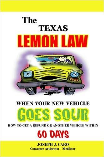 Texas Lemon Law >> The Texas Lemon Law When Your New Vehicle Goes Sour Joseph J