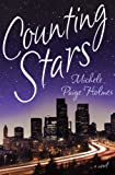 Counting Stars : A Novel, Holmes, Michele Paige, 1598113577