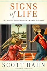 Signs of Life: 40 Catholic Customs and Their Biblical Roots Kindle Edition