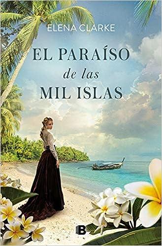 El paraíso de las mil islas, Elena Clarke 51j7E-NpSlL._SX327_BO1,204,203,200_