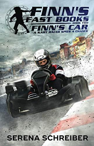 Finn's Car: a kart racer spies a chance (Finn's Fast Books) (Monte Carlo Racer)