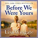 Before We Were Yours Audiobook by Lisa Wingate Narrated by Catherine Taber, Emily Rankin