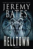 Helltown (World's Scariest Places Series) (Volume 3)