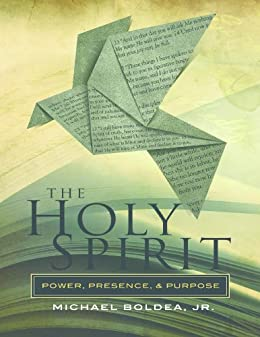 The Holy Spirit: Power, Presence, and Purpose