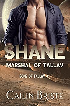 Shane: Marshal of Tallav (Sons of Tallav Book 1) by [Briste, Cailin]
