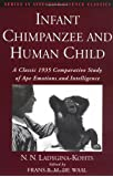 Infant Chimpanzee and Human Child: A Classic 1935 Comparative Study of Ape Emotions and Intelligence (Series in Affective Science)