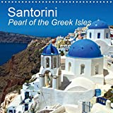 Santorini Pearl of the Greek Isles 2020: Enjoy the spirit of Santorini - the southernmost isle of the Cyclades group, belonging to Greece. (Calvendo Places)