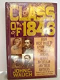 The Class Of 1846: From West Point To Appomattox - Stonewall Jackson, George Mcclellan And Their Brothers