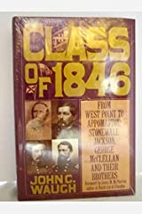 The Class Of 1846: From West Point To Appomattox - Stonewall Jackson, George Mcclellan And Their Brothers Hardcover