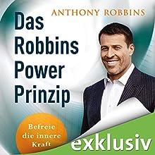 Das Robbins Power Prinzip: Befreie die innere Kraft Hörbuch von Anthony Robbins Gesprochen von: Oliver Kube