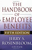 img - for The Handbook of Employee Benefits book / textbook / text book