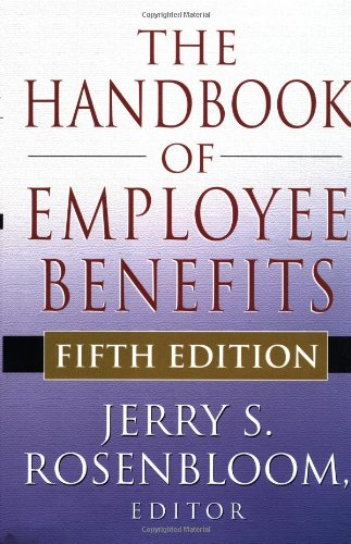The Handbook of Employee Benefits