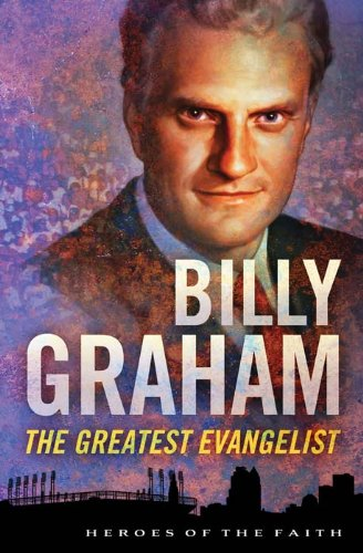 Billy Graham: The Greatest Evangelist (Heroes of the Faith) by [Wellman, Sam]