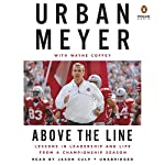 Above the Line: Lessons in Leadership and Life from a Championship Season | Urban Meyer,Wayne Coffey