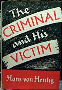 The Criminal & His Victim: Studies in the Sociobiology of