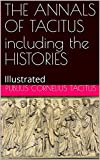 Image of THE ANNALS OF TACITUS including the HISTORIES: Illustrated