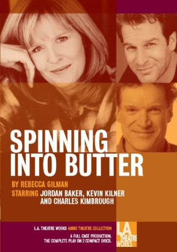 Spinning Into Butter (Library Edition Audio CDs) (L.A. Theatre Works Audio Theatre Collections)
