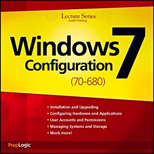 Microsoft Windows 7 (70-680) Lecture Series: 70-680 Lecture