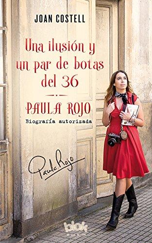 UNA ILUSION Y UN PAR DE BOTAS DEL 36 PAULA ROJO