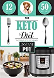 #7: The Keto Diet: Instant Pot Cookbook, with over 50 Low Carb Delicious and Easy Instant Pot Recipes for Weight Loss, Healing and Confidence on the Ketogenic Diet