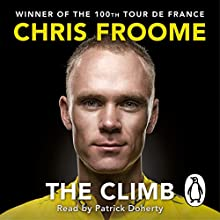 The Climb: The Autobiography Audiobook by Chris Froome Narrated by Patrick Doherty
