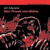 Der Freak von Soho (Dreamland Grusel 4)   A. F. Morland