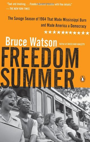 freedom-summer-the-savage-season-of-1964-that-made-mississippi-burn-and-made-america-a-democracy