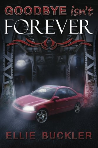 Download Goodbye Isn't Forever ebook