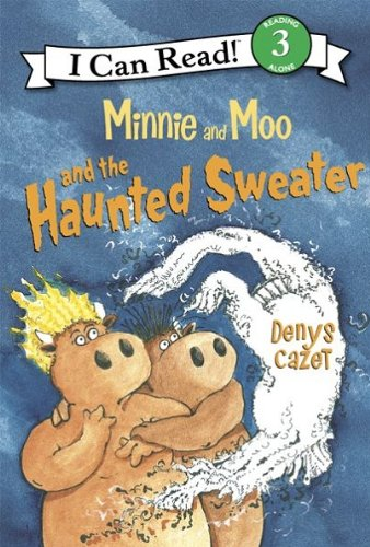 Minnie and Moo and the Haunted Sweater (I Can Read Level (Spooky Halloween Stories For Preschoolers)
