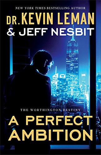 A Perfect Ambition (The Worthington Destiny Book #1): A Novel