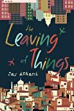 The Leaving of Things, Jay Antani, 1477826130