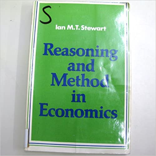Reasoning and Method in Economics: An Introduction to Economic Methodology