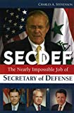img - for SECDEF: The Neary Impossible Job of Secretary of Defense book / textbook / text book