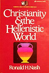 Christianity and the Hellenistic World (Bible Study Commentary Series)