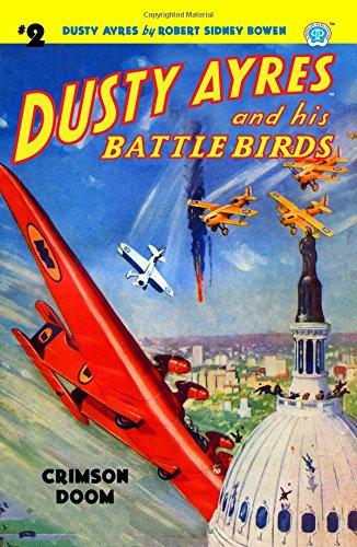 Read Online Dusty Ayres and his Battle Birds #2: Crimson Doom (Volume 2) ebook