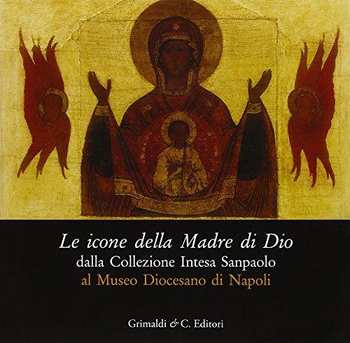 le-icone-della-madre-di-dio-dalla-collezione-intesa-sanpaolo-al-museo-diocesano-di-napoli-catalogo-d